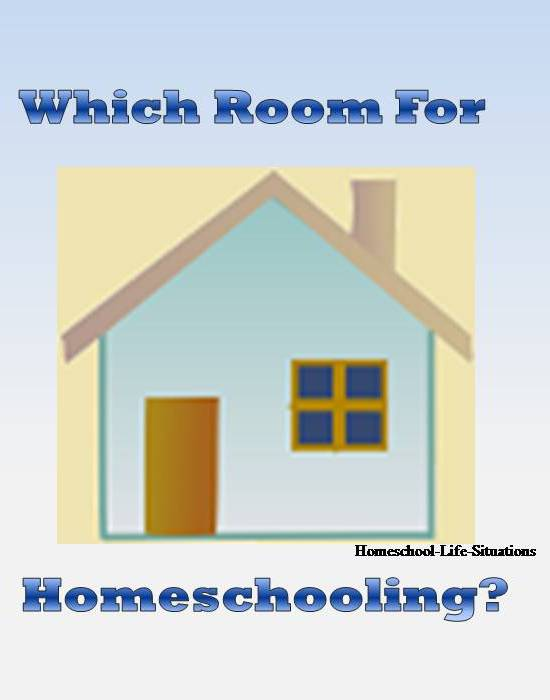 Which room for homeschooling